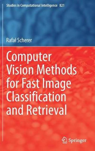 Computer Vision Methods for Fast Image Classification and Retrieval - Rafal Scherer