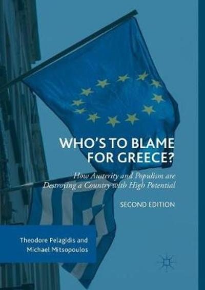 Who's to Blame for Greece? - Theodore Pelagidis