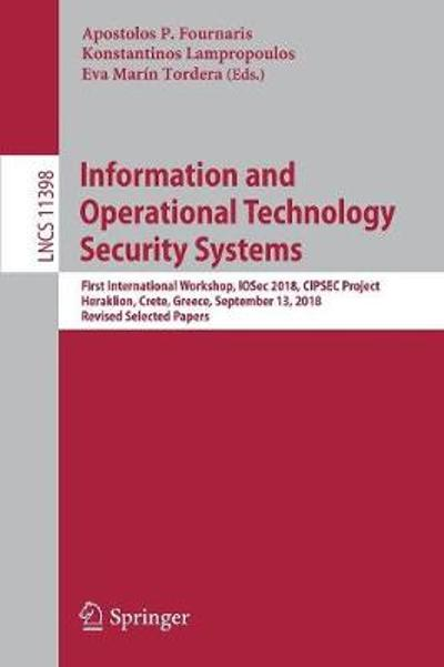 Information and Operational Technology Security Systems - Apostolos P. Fournaris