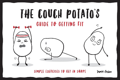 The Couch Potato's Guide to Staying Fit While You Self-Isolate - Jamie Easton
