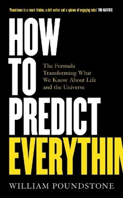 How to Predict Everything - William Poundstone