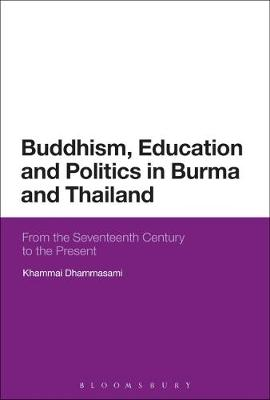 Buddhism, Education and Politics in Burma and Thailand - Khammai Dhammasami