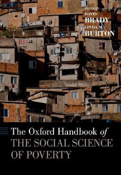 The Oxford Handbook of the Social Science of Poverty - David Brady