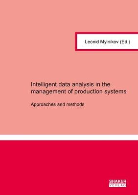 Intelligent data analysis in the management of production systems - Leonid Mylnikov
