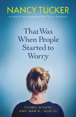 That Was When People Started to Worry - Nancy Tucker