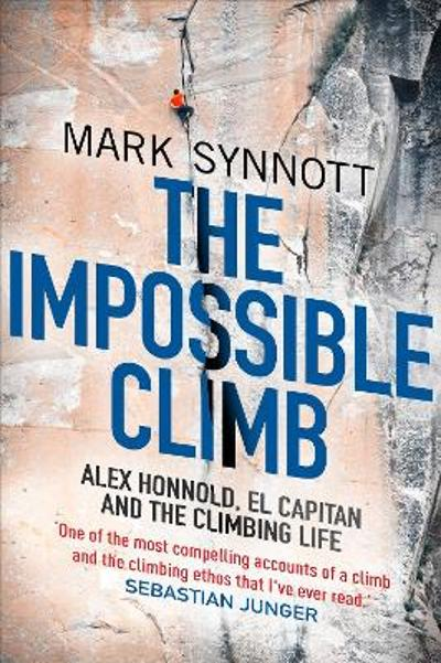 The Impossible Climb - Mark Synnott