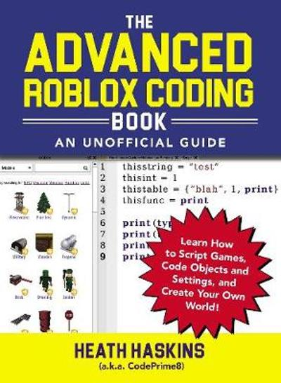 The Advanced Roblox Coding Book: An Unofficial Guide - Heath Haskins