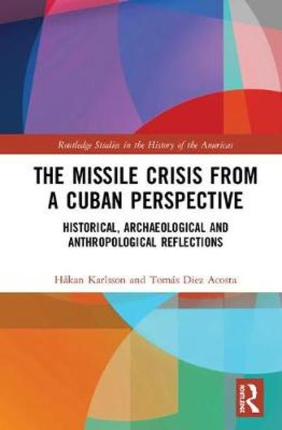 The Missile Crisis from a Cuban Perspective - Hakan Karlsson