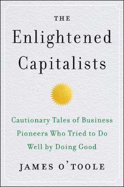 The Enlightened Capitalists - James O'Toole
