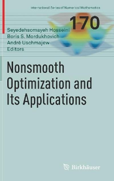 Nonsmooth Optimization and Its Applications - Seyedehsomayeh Hosseini