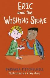 Eric and the Wishing Stone - Barbara Mitchelhill  Tony Ross