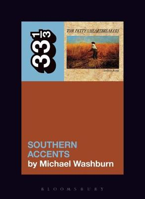 Tom Petty's Southern Accents - Michael Washburn