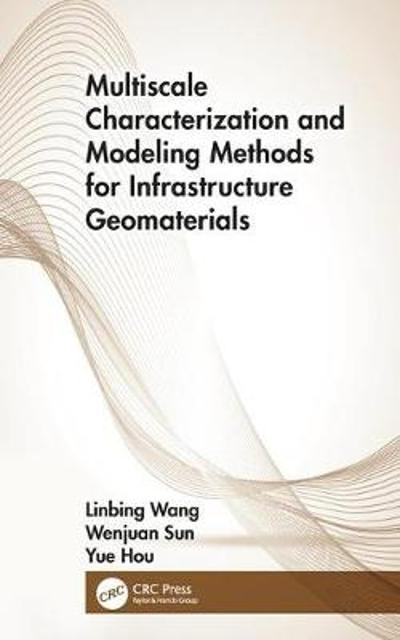 Design of Infrastructure Materials - Linbing Wang
