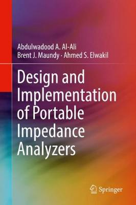 Design and Implementation of Portable Impedance Analyzers - Abdulwadood A. Al-Ali