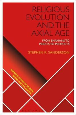 Religious Evolution and the Axial Age - Stephen K. Sanderson