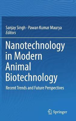 Nanotechnology in Modern Animal Biotechnology - Sanjay Singh