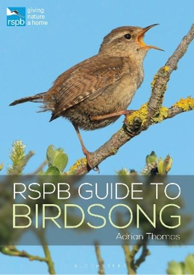 RSPB Guide to Birdsong - Adrian Thomas