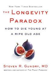 The Longevity Paradox - Dr. Steven R Gundry, MD