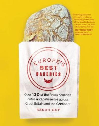 Europe's Best Bakeries - Sarah Guy