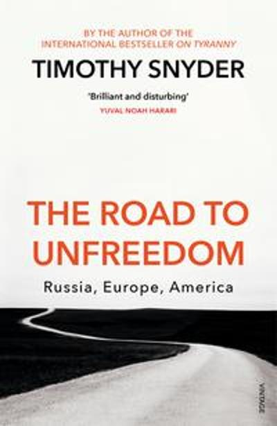 The Road to Unfreedom - Timothy Snyder