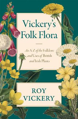 Vickery's Folk Flora - Roy Vickery