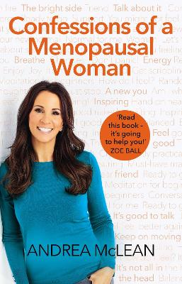 Confessions of a Menopausal Woman - Andrea McLean
