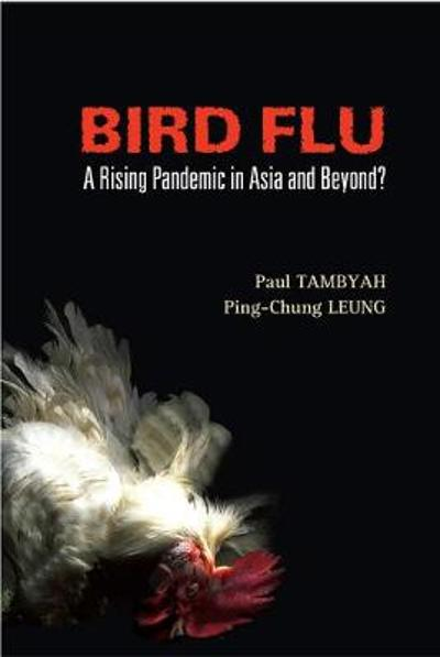 Bird Flu: A Rising Pandemic In Asia And Beyond? - Ping-chung Leung