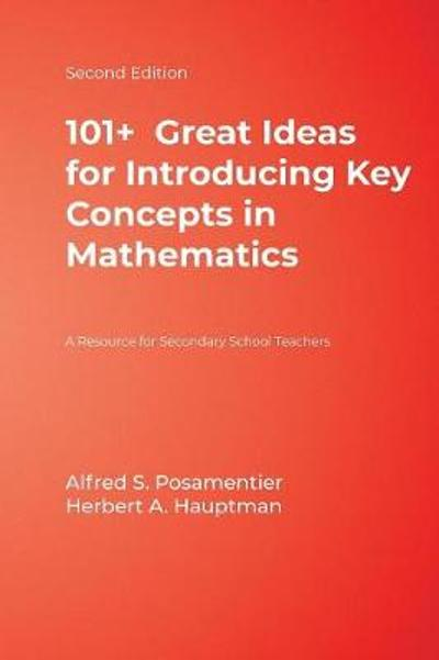 101+  Great Ideas for Introducing Key Concepts in Mathematics - Alfred S. Posamentier