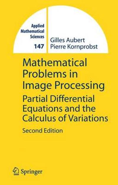 Mathematical Problems in Image Processing - Gilles Aubert