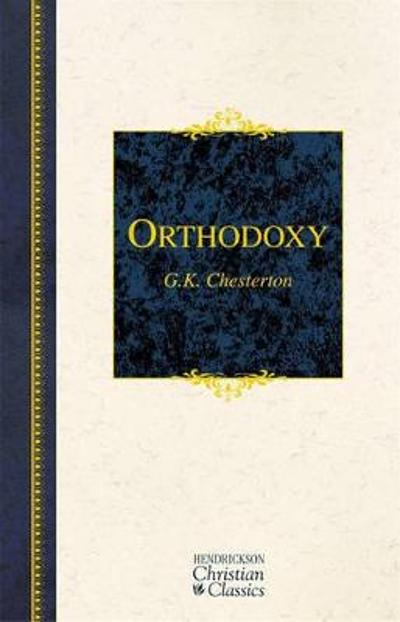 Orthodoxy - G. K. Chesterton