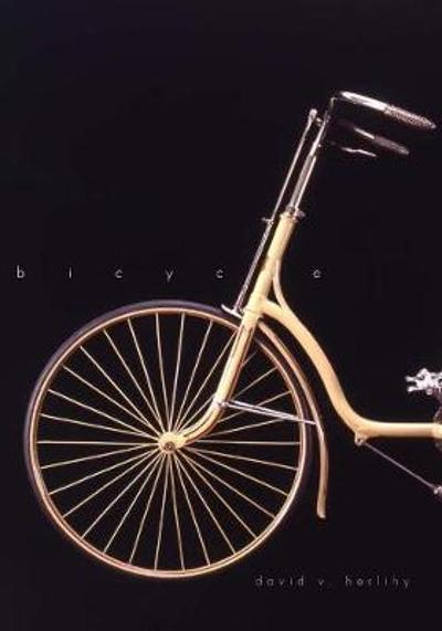 Bicycle: The History - David V. Herlihy