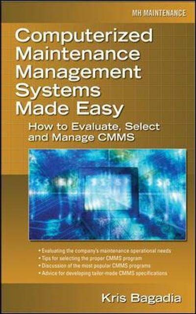 Computerized Maintenance Management Systems Made Easy - Kishan Bagadia