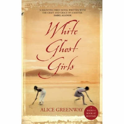 White Ghost Girls - Alice Greenway
