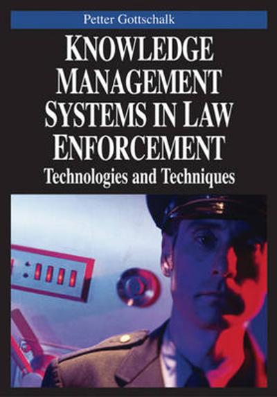 Knowledge Management Systems in Law Enforcement -