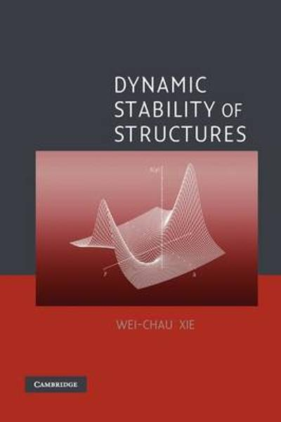 Dynamic Stability of Structures - Wei-Chau Xie