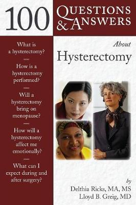 100 Questions  &  Answers About Hysterectomy - Delthia Ricks