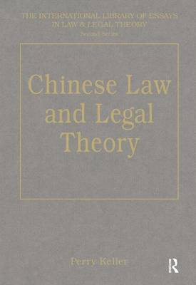 Chinese Law and Legal Theory - Perry Keller