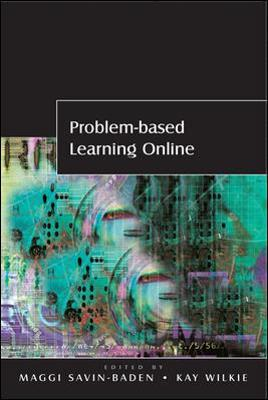 Problem-based Learning Online - Maggi Savin-Baden