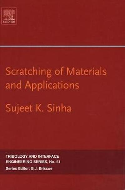 Scratching of Materials and Applications - Sujeet K. Kumar Sinha