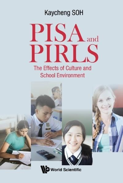 Pisa And Pirls: The Effects Of Culture And School Environment - Kay Cheng Soh