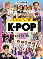 K-Pop: Idols of K-Pop 100% Unofficial - from BTS to BLACKPINK - Egmont Publishing UK Malcolm Mackenzie