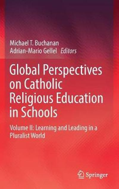 Global Perspectives on Catholic Religious Education in Schools - Michael T. Buchanan