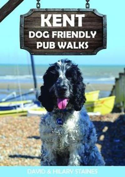 Kent Dog Friendly Pub Walks - David & Hilary Staines