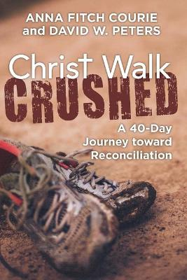 Christ Walk Crushed - Anna Fitch Courie