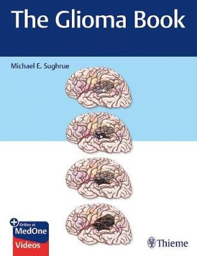 The Glioma Book - Michael E. Sughrue
