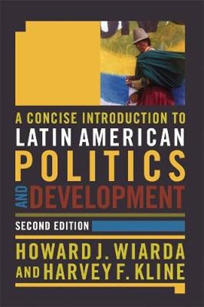 A Concise Introduction to Latin American Politics and Development - Howard J. Wiarda