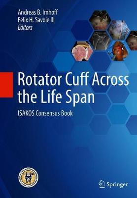 Rotator Cuff Across the Life Span - Andreas B. Imhoff