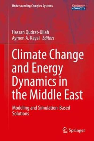 Climate Change and Energy Dynamics in the Middle East - Hassan Qudrat-Ullah