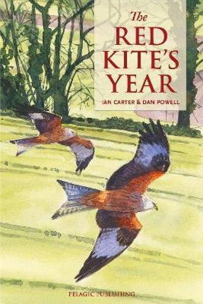 The Red Kite's Year - Ian Carter
