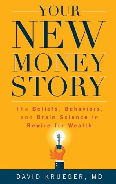 Your New Money Story - David Krueger